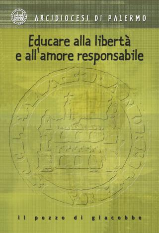 Educare alla libertà e all'amore responsabile